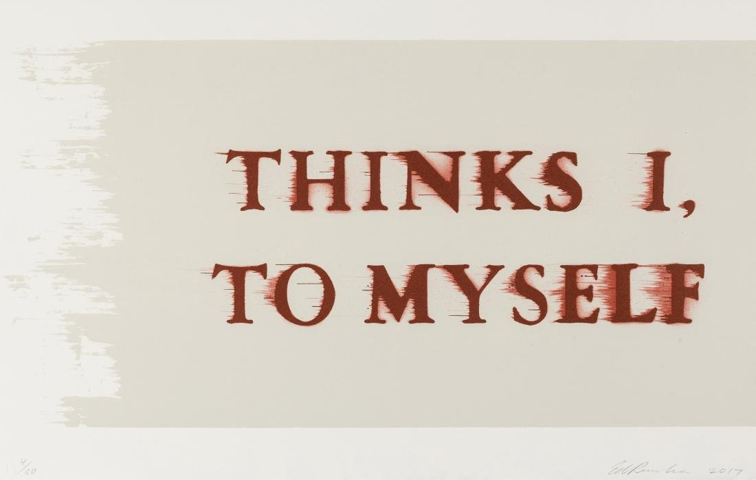 Ed Ruscha (b.1937)  Thinks I, To Myself