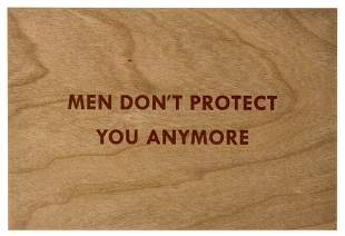 Jenny Holzer (b.1950) Men don't protect me anymore
