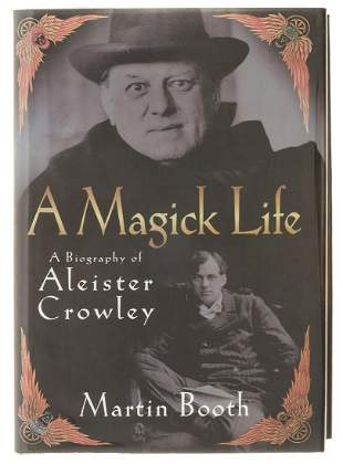 Crowley (Aleister).- Booth (Martin) A Magick Life. A
