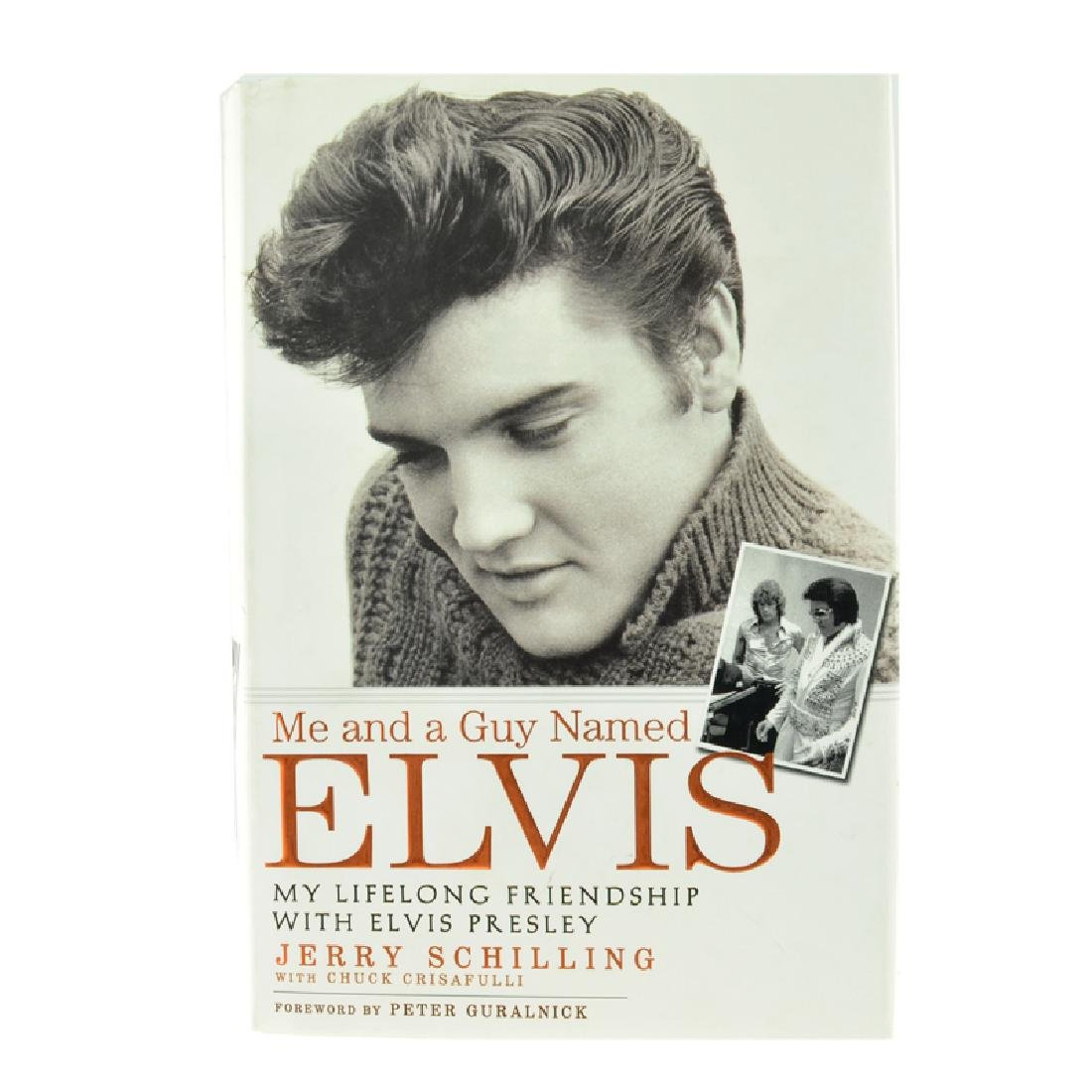 Me And A Guy Named Elvis: My Lifelong Friendship With