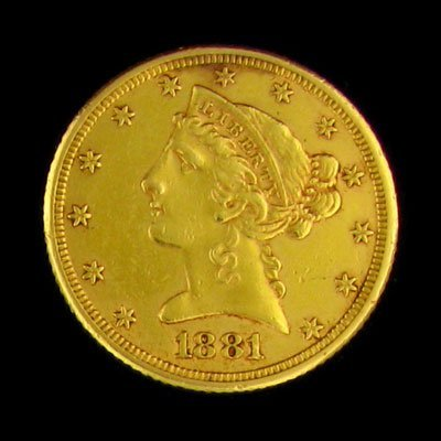 23: 1881 $5 US Coronet Type Gold  Coin-Investment Poten