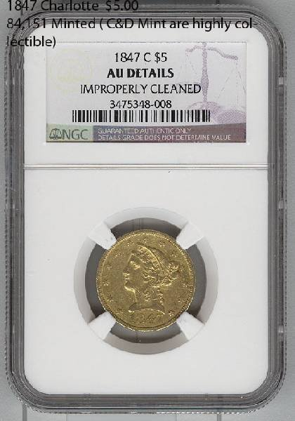 1847 Charlotte $ 5.00, 84,151 Minted Coin