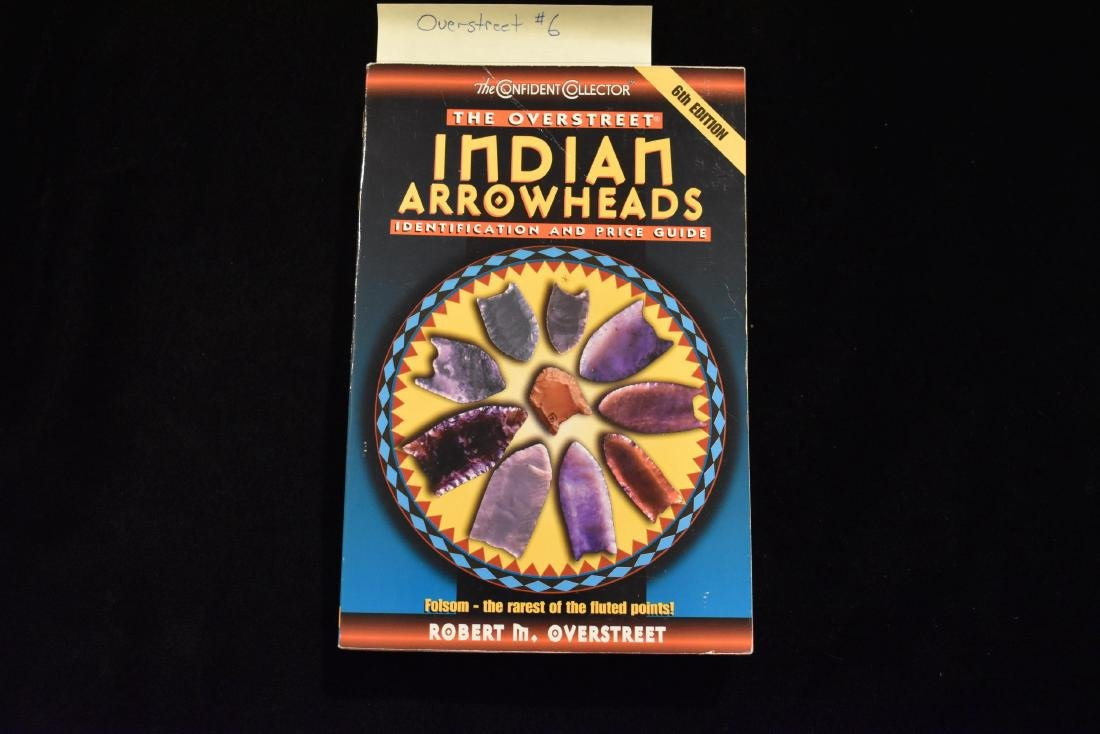 Overstreet, 6th edition, Indian Arrowheads Price Guide,