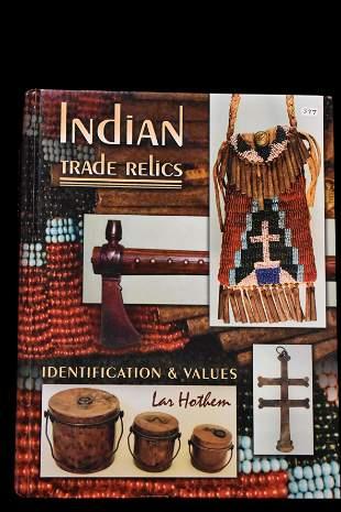 BOOK; INDIAN TRADE RELICS ID & VALUES, LAR HOTHEM,