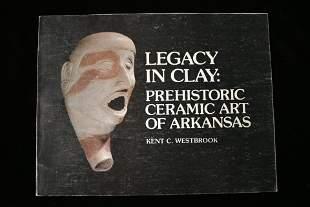 Legacy in Clay: Prehistoric Ceramic Art of Arkansas