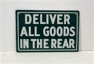 """""""Deliver All Goods in the Rear"""" Sign"""