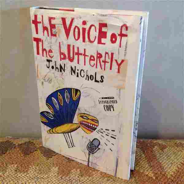 The Voice Of The Butterfly - HC, John Nichols, Signed