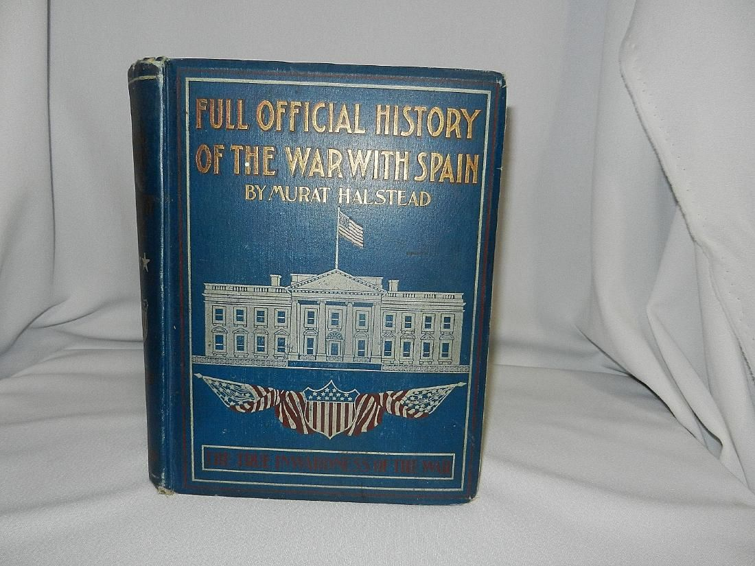 Full Official History Of The War With Spain -1899