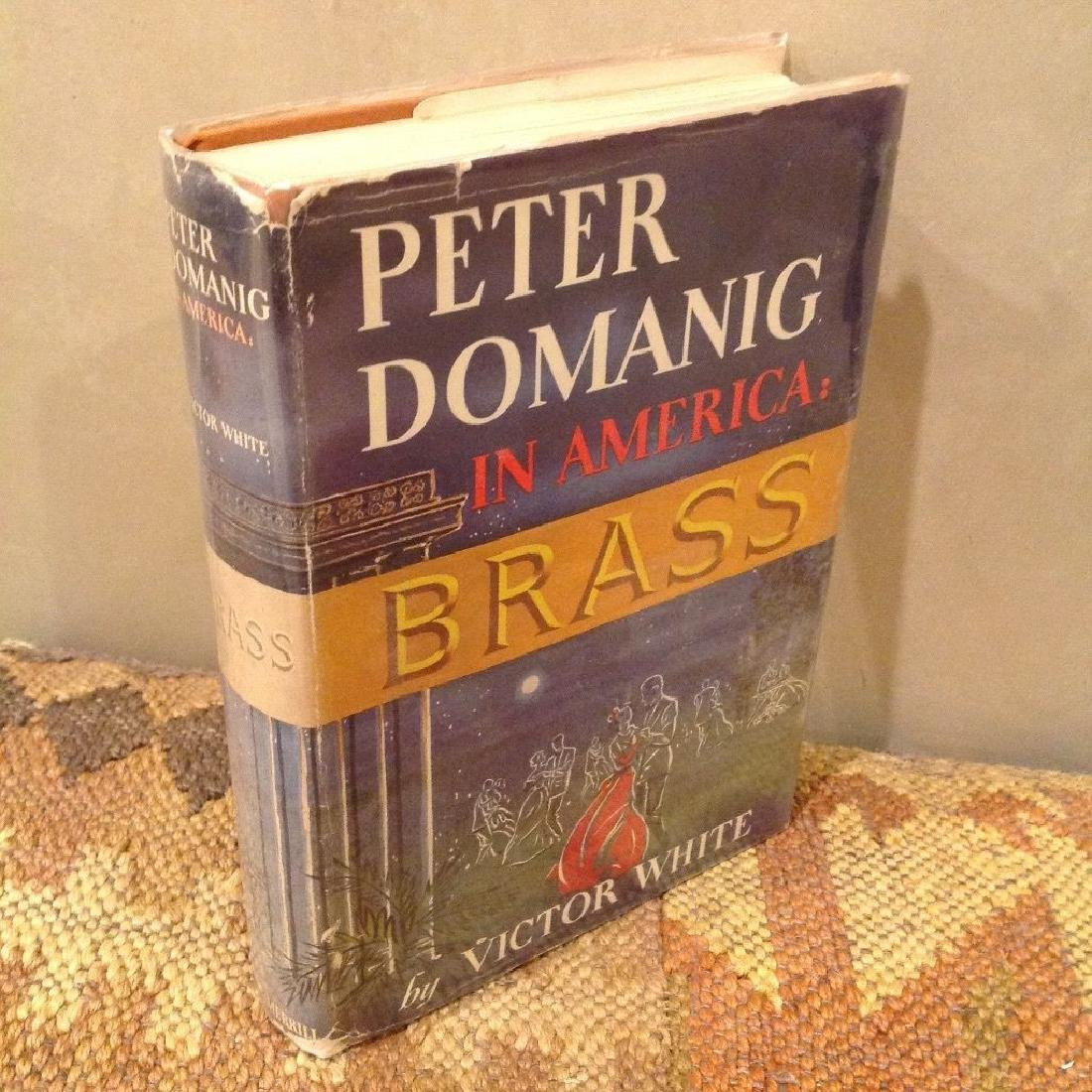 Peter Domanig in America: Brass by Victor White Signed