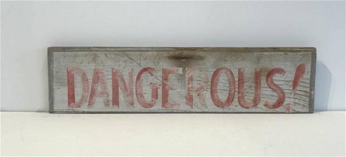 DANGEROUS! Sign