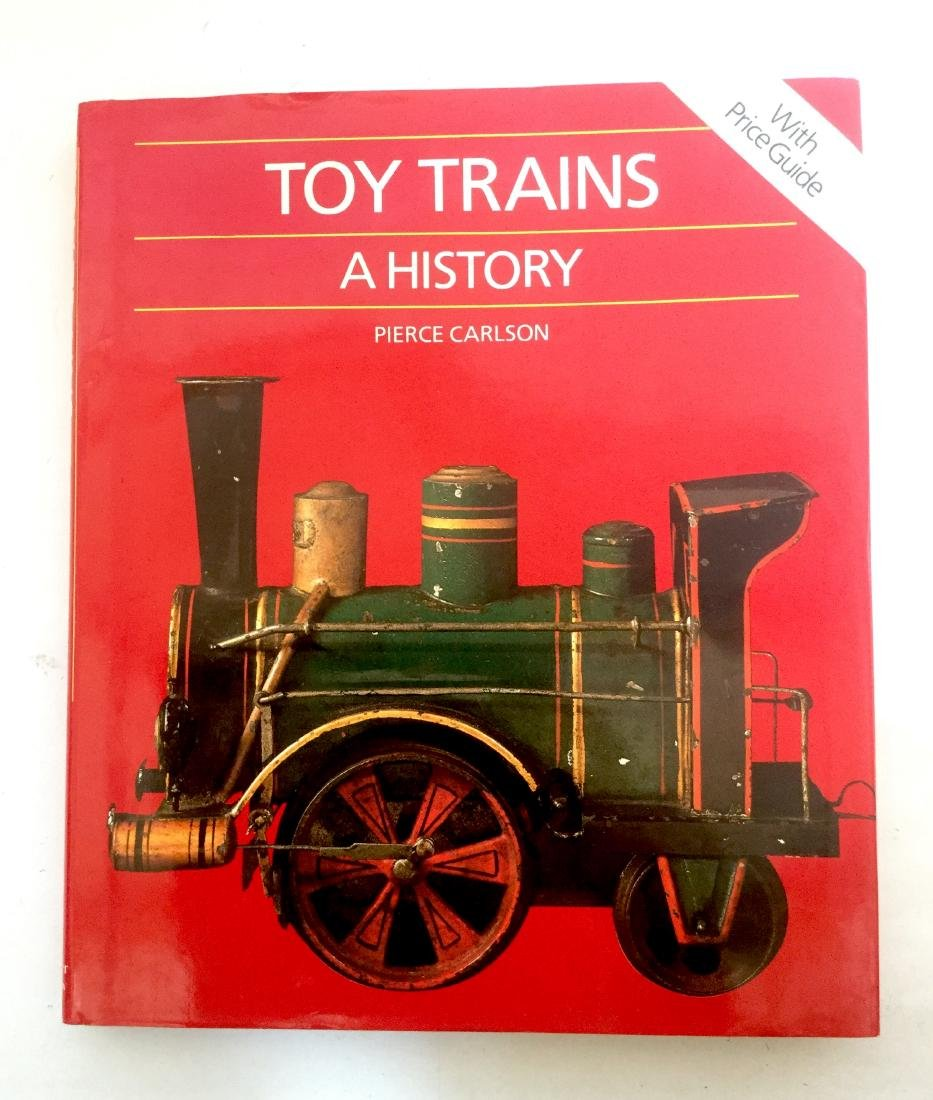 """Toy Trains"" A History By Pierce Carlson"