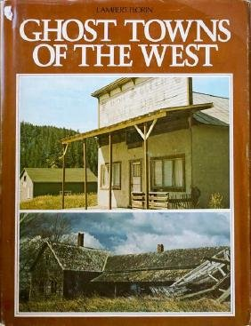 Ghost Towns Of The West by Lambert Florin 1971