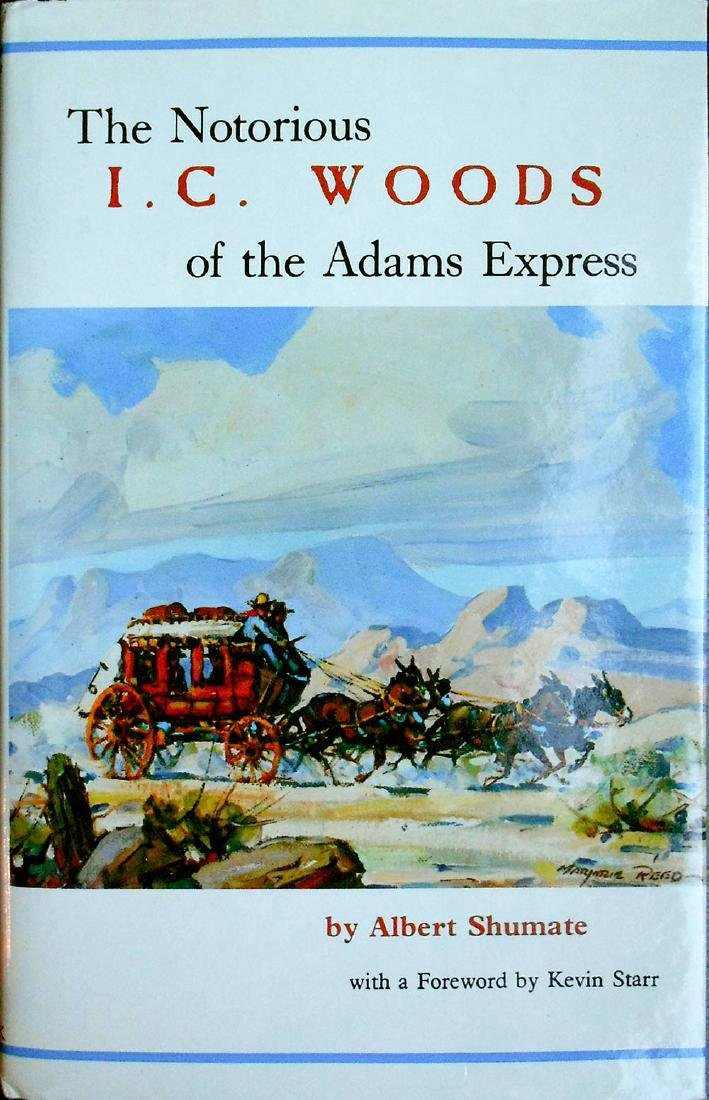 The Notorious I.C. Woods of The Adams Express A.Shumate