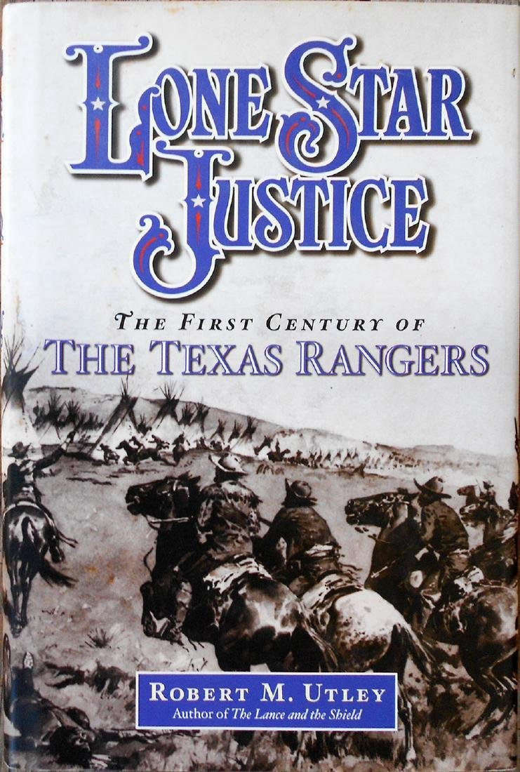 Lone Star Justice by Robert M. Utley