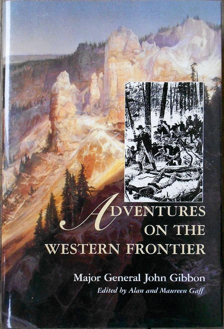 Adventures on the Western Frontier By John Gibbon