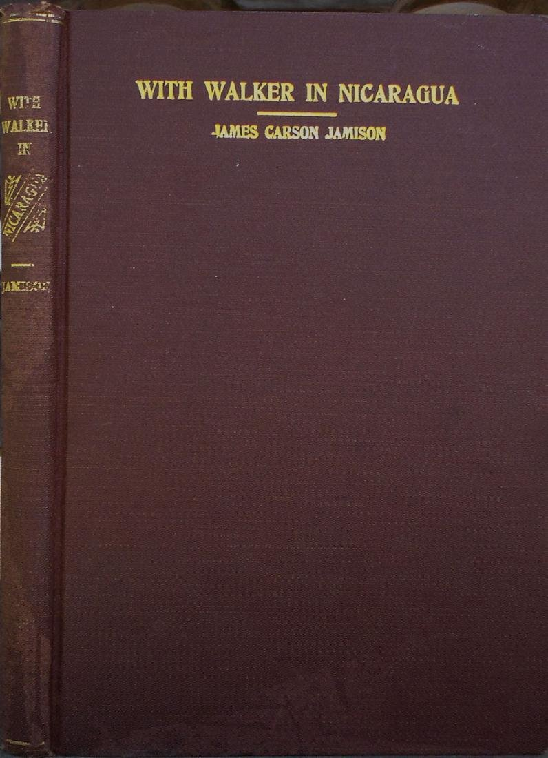 With Walker in Nicaragua by James Carson Jamison