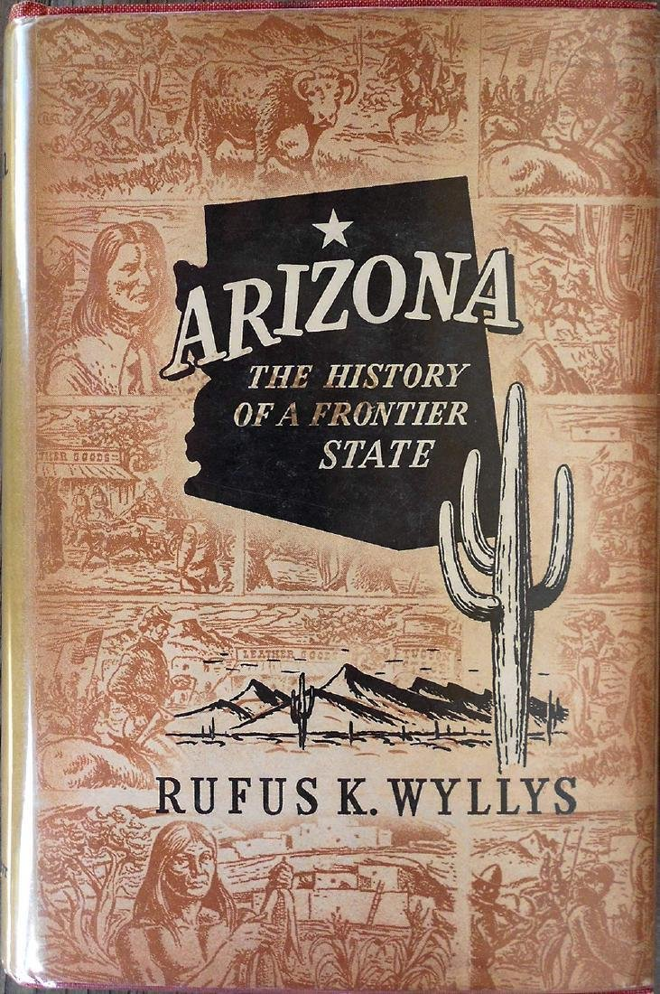 Arizona: the History of a Frontier State by R.K. Wyllys