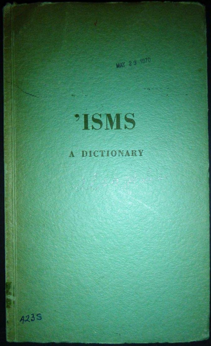 ISMS Dictionary of Words Ending In -ISM -OLOGY -PHOBIA
