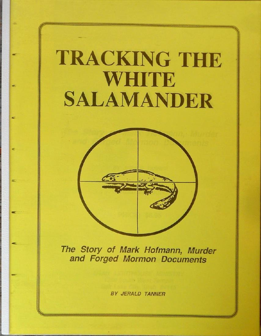 Tracking the White Salamander The Story of Mark Hofmann