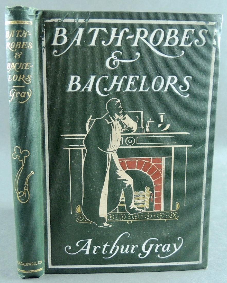 Bath-Robes & Bachelors & Other Good Things C1897