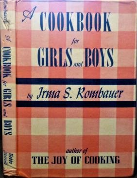 A Cook Book For Boys And Girls By Irma Rombauer 1st Ed