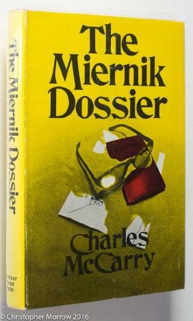 The Miernik Dossier, McCarry, 1973, First Printing