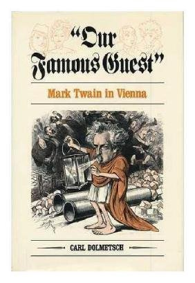 Our Famous Guest: Mark Twain In Vienna, Carl Domeltsch