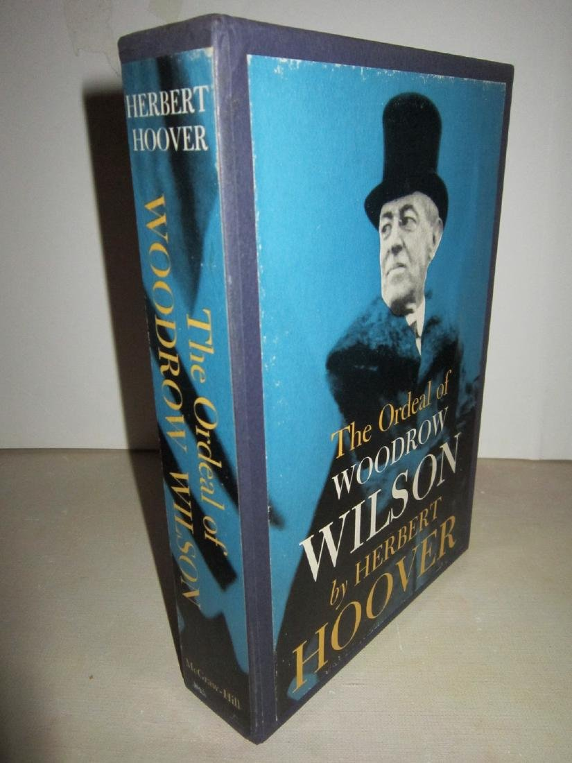 The Ordeal of Woodrow Wilson, H. Hoover Signed Lmtd Ed