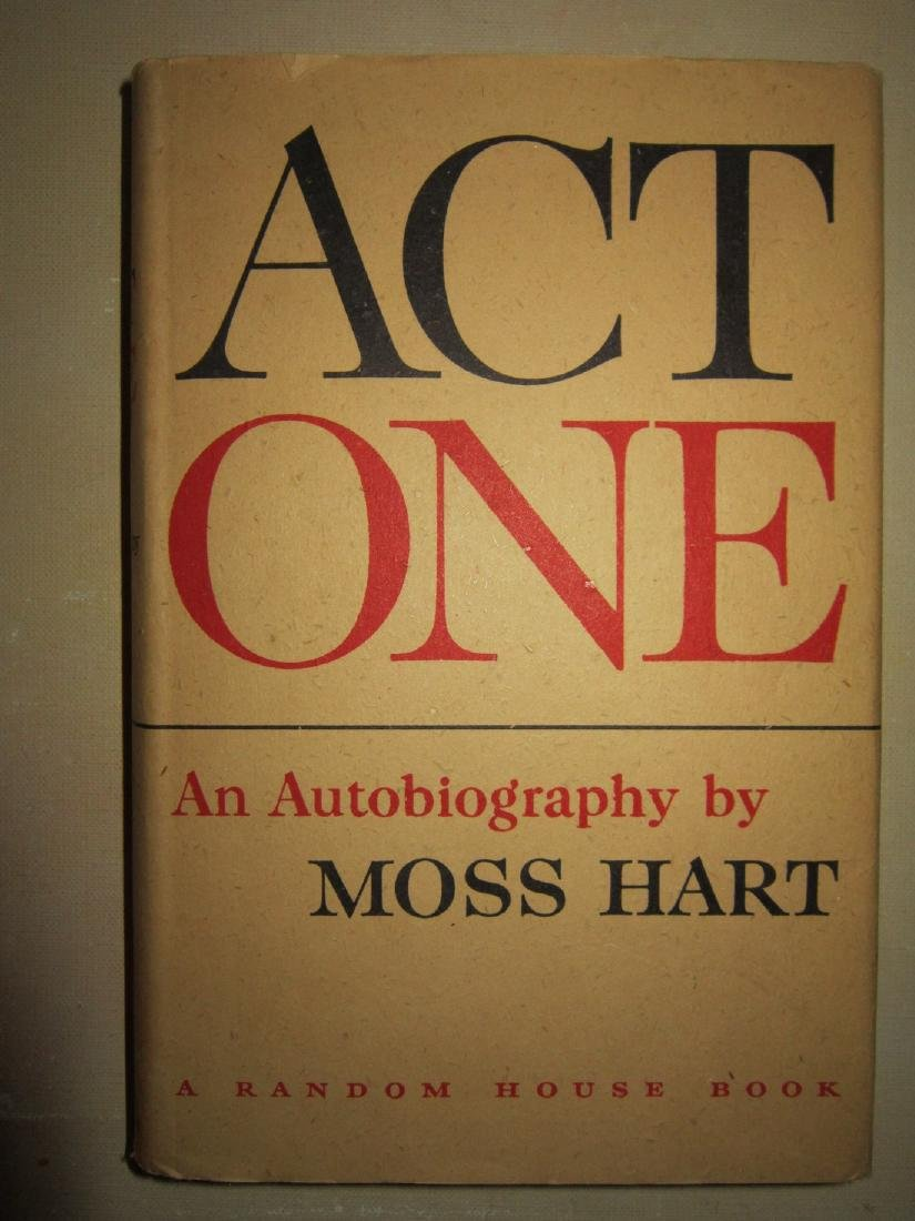 Act One: an Autobiography by Moss Hart Inscribed