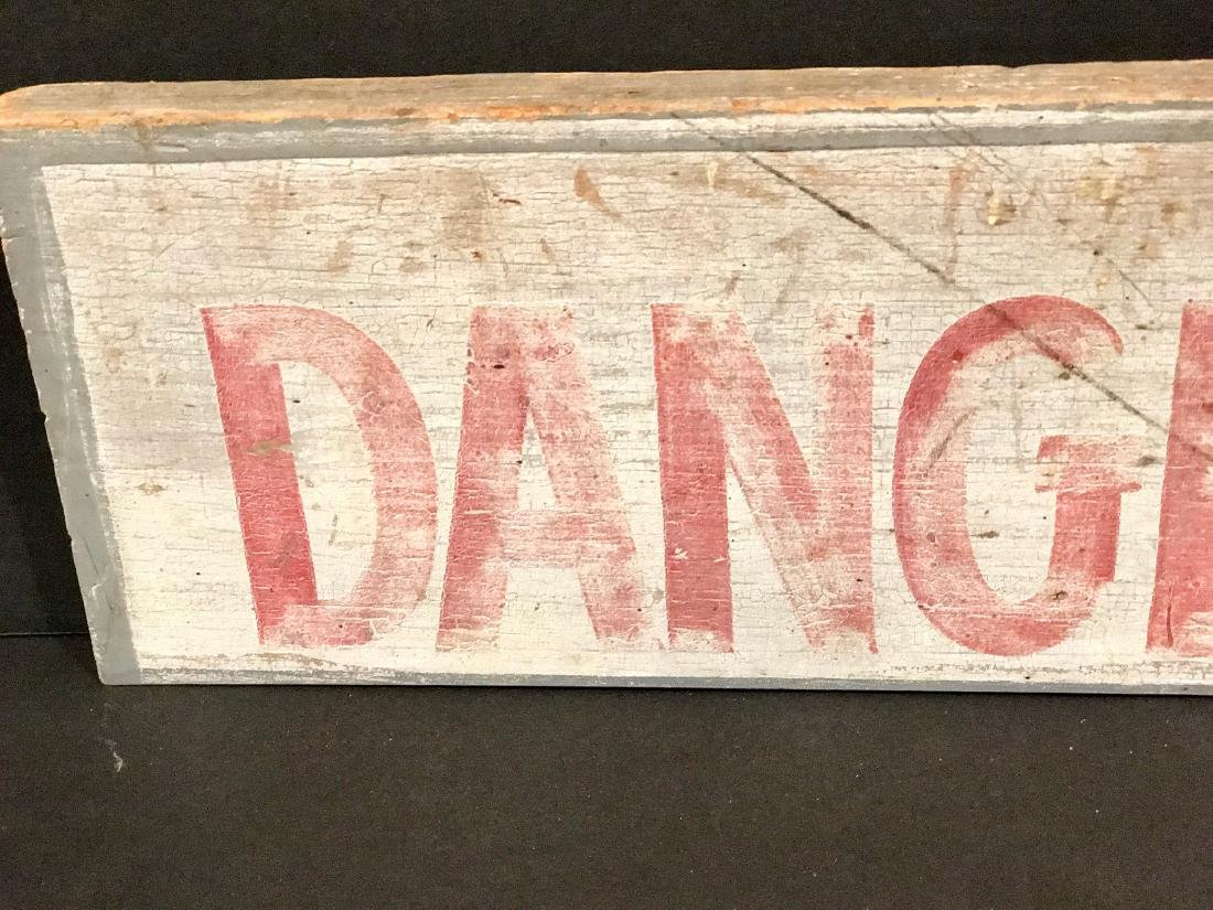 Dangerous! Wood Warning Sign, Circa 1930 - 3