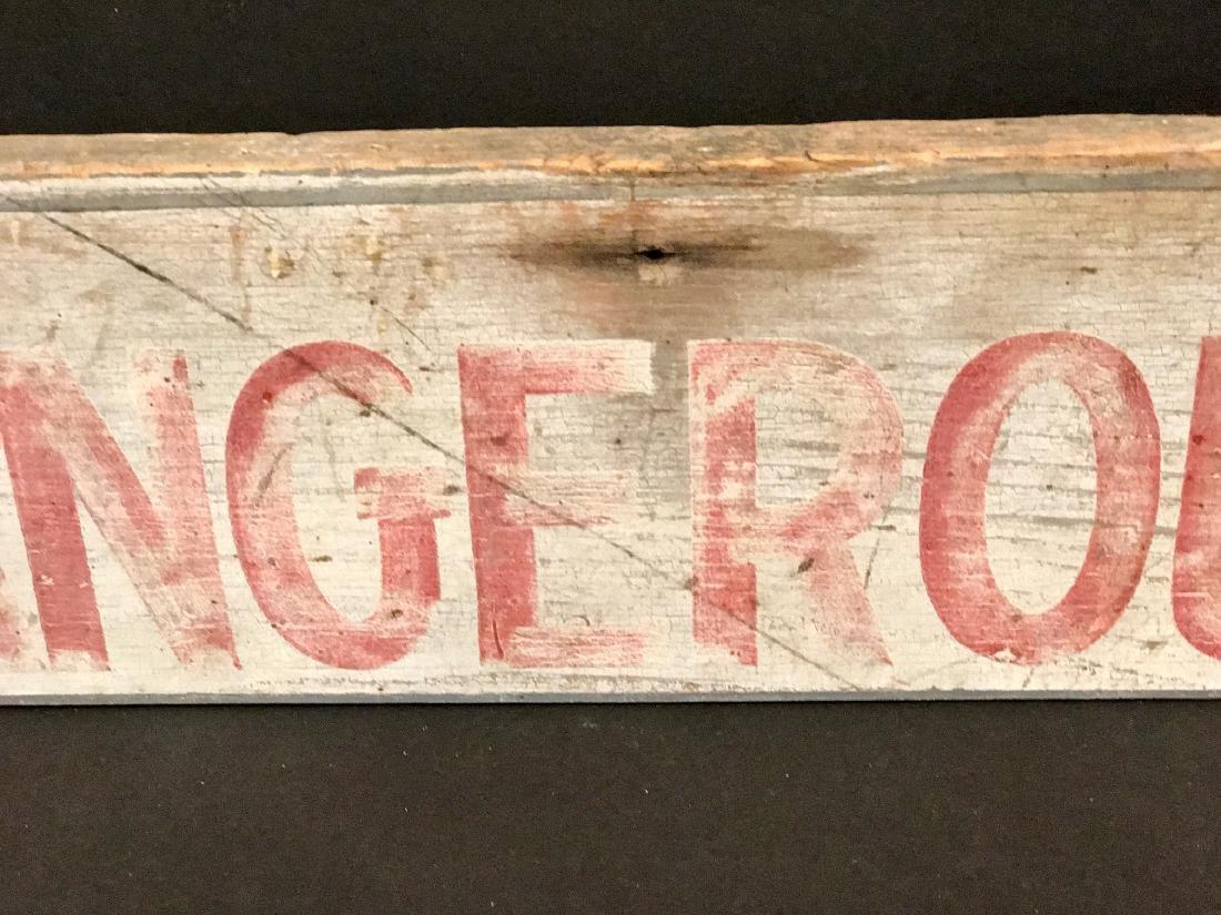 Dangerous! Wood Warning Sign, Circa 1930 - 4