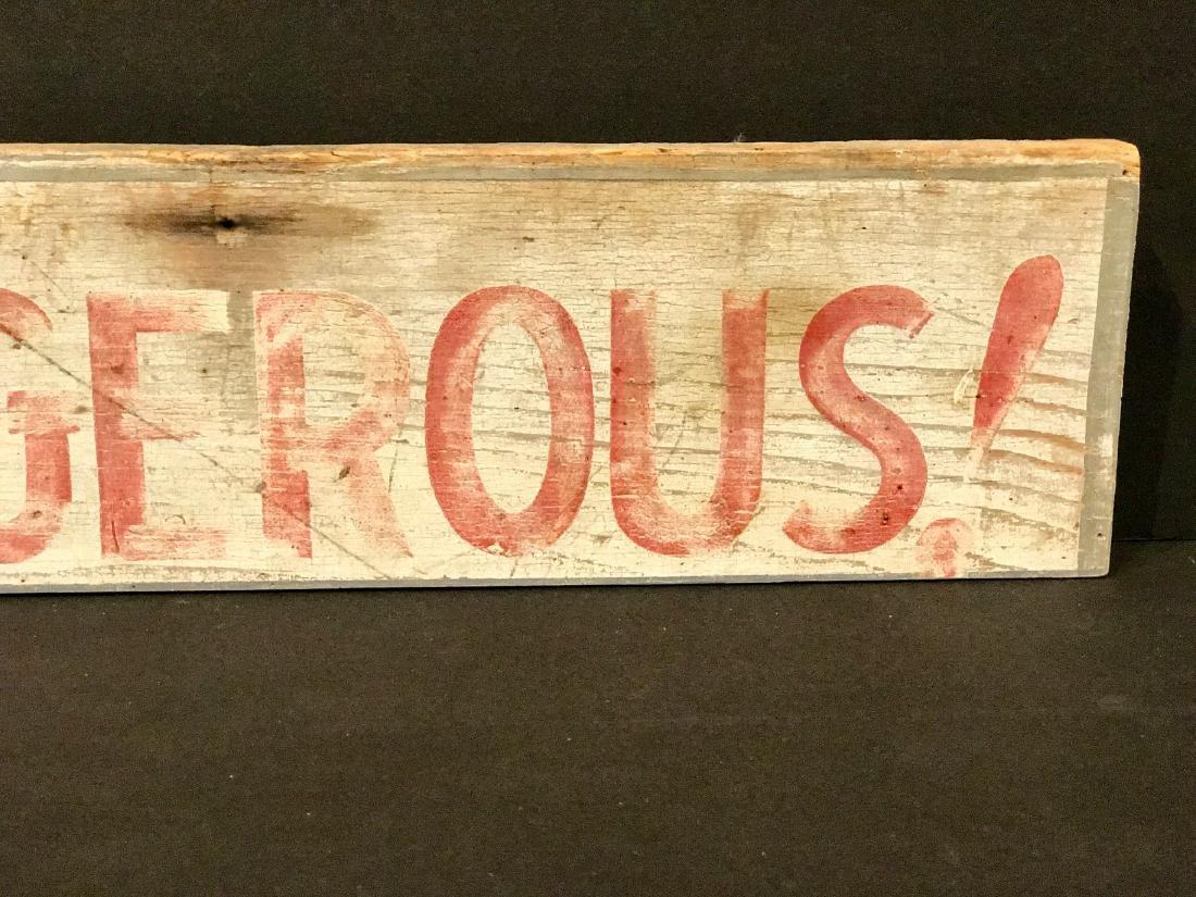 Dangerous! Wood Warning Sign, Circa 1930 - 7
