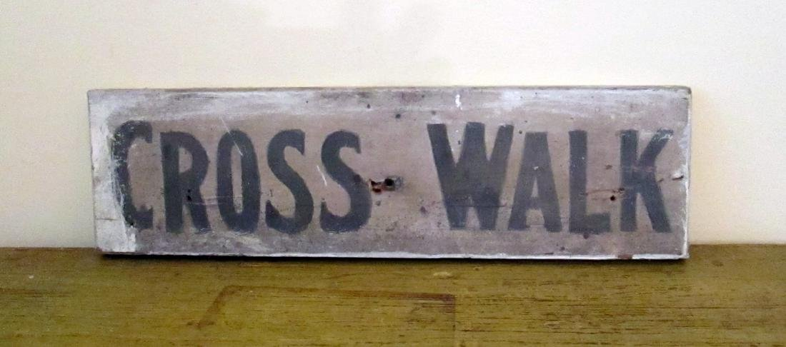 """Antique Early """"CROSS WALK"""" Sign"""