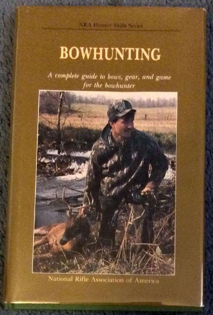 Hunting Skills: Bowhunting 1st Edition 1st Printing