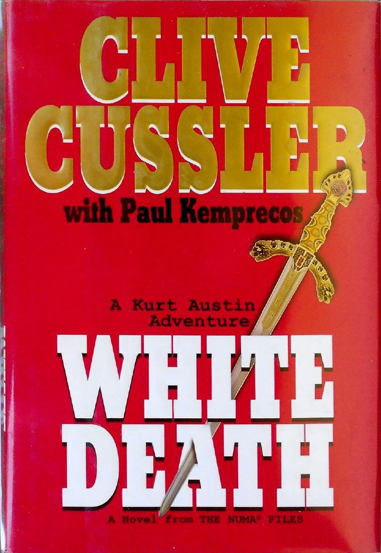 White Death Cussler, Clive. With Paul Kemprecos.