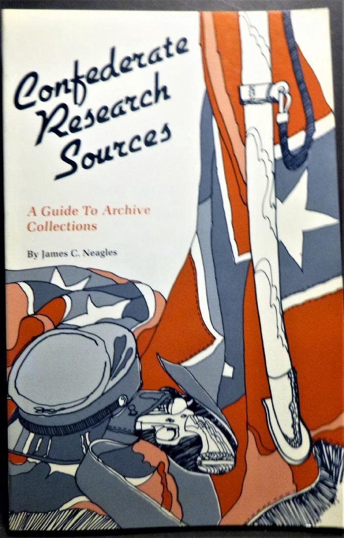 Confederate Research Sources Guide Archive Collections
