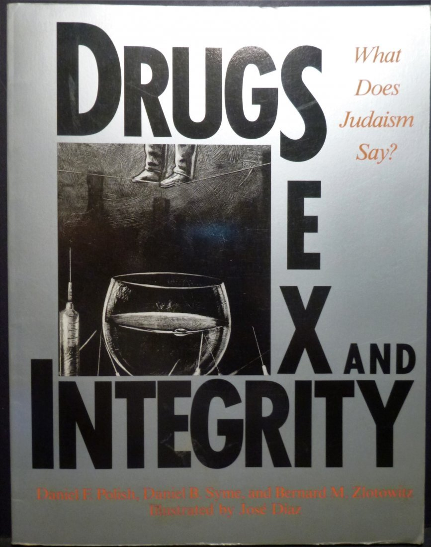 Drugs, Sex, and Integrity-- Judaism Signed 1st Edition