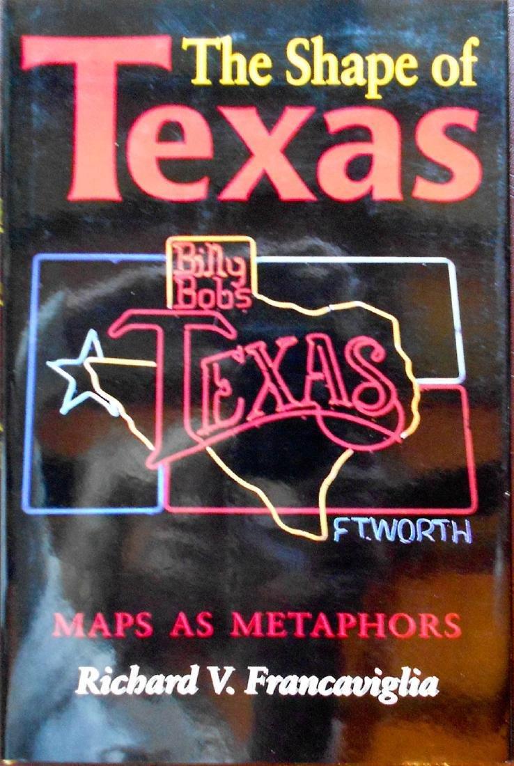 The Shape of Texas. Maps as Metaphors Francaviglia