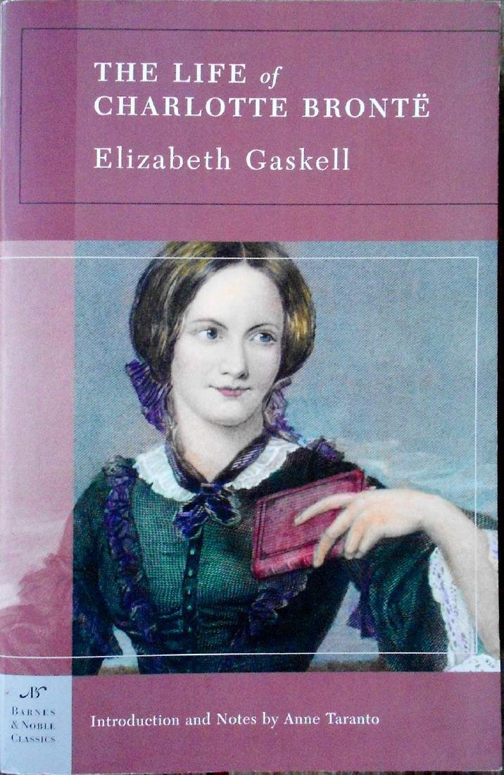 The Life of Charlotte Bronte Bronte, Charlotte Gaskell