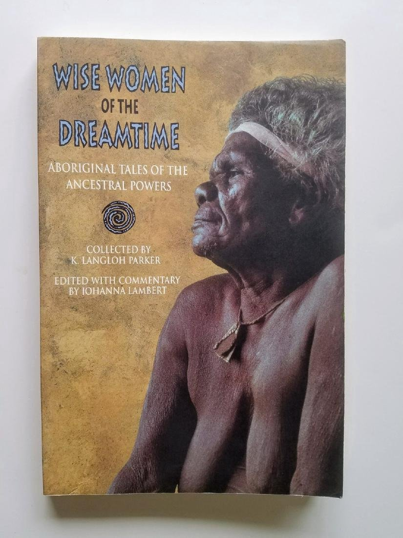 Wise Women Dreamtime. Aboriginal Tales Ancestral Powers