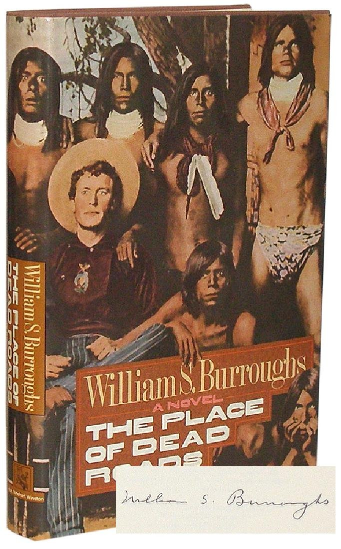 Burroughs, William S. The Place of Dead Roads