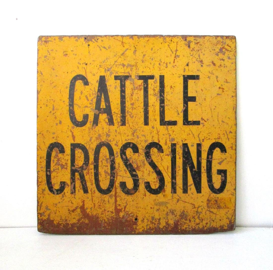 """""""CATTLE CROSSING"""" Sign"""
