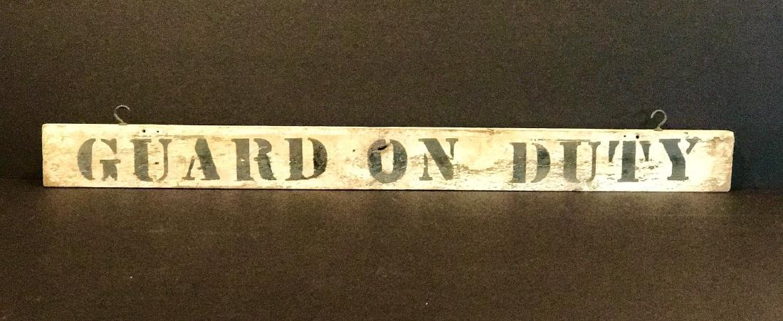 GUARD ON DUTY Sign, Early 20th C