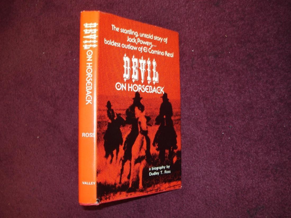 "Devil on Horseback Biography ""Notorious"" Jack Powers"