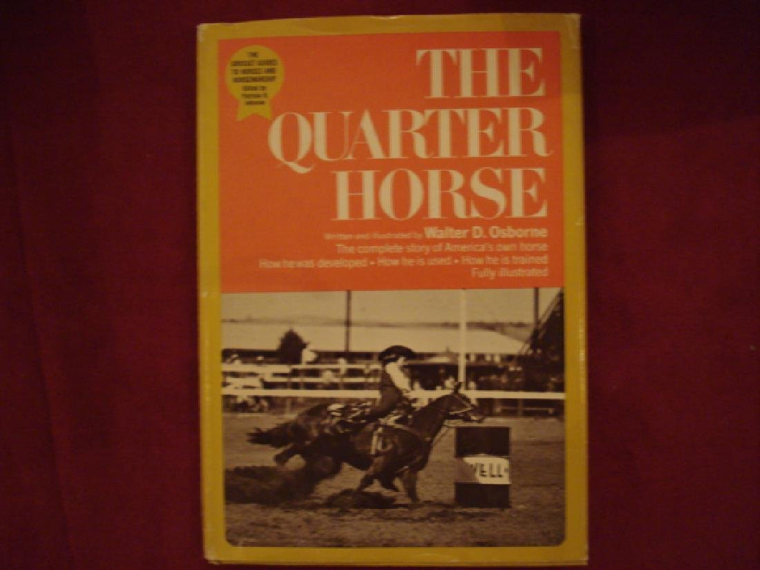 The Quarter Horse Complete Story of America's Own Horse
