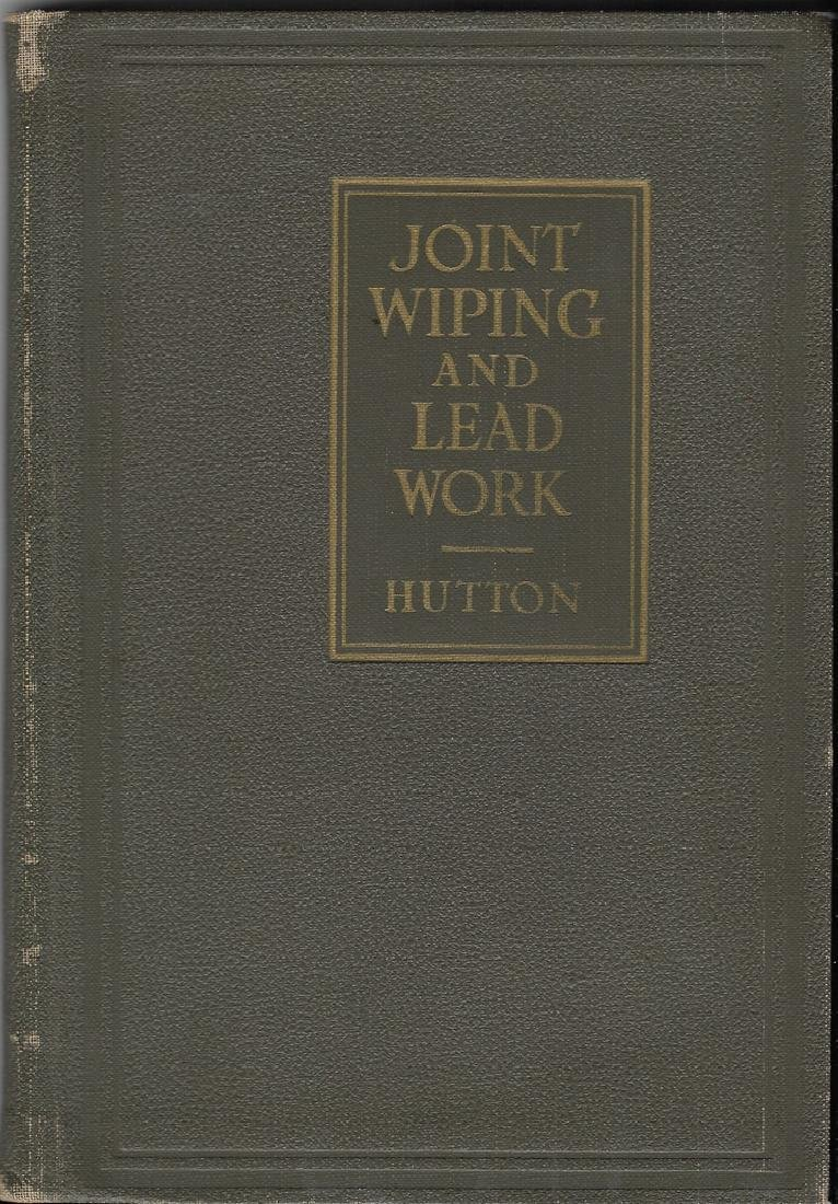 Joint Wiping and Lead Work. a Practical Treatise