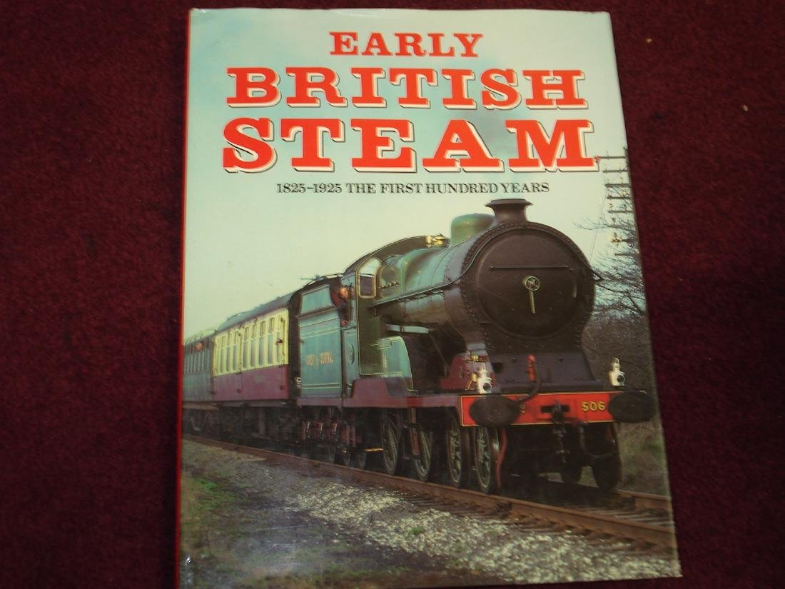 Early British Steam. 1825-1925. The First Hundred Years