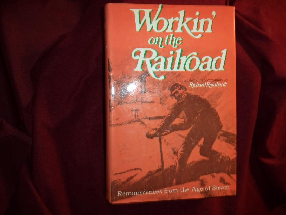 Workin' on the Railroad Reminiscences from Age of Steam