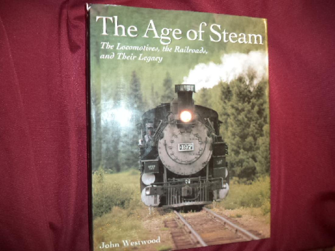 The Age of Steam Locomotives Railroads Legacy