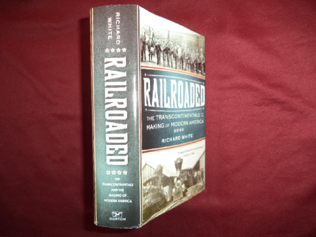 Railroaded Transcontinentals Making Modern America